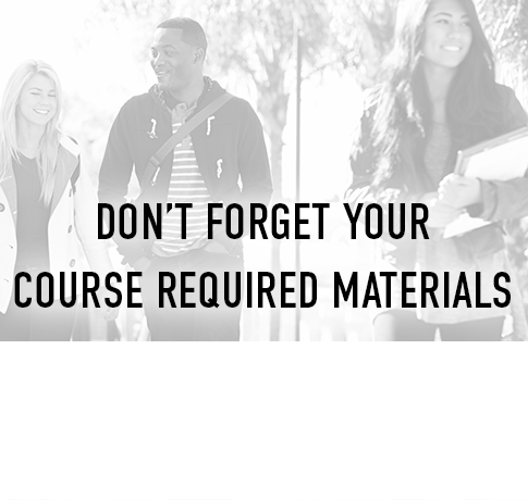 Picture of students. Don't forget your course required materials. Click to shop now.